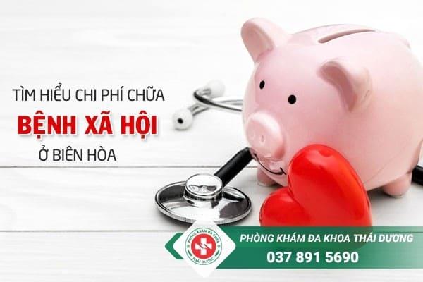 Chi phí chữa bệnh xã hội ở Biên Hòa là bao nhiêu?