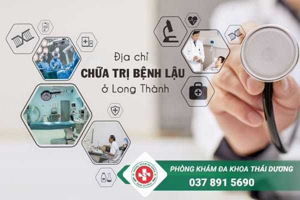 Địa chỉ chữa trị bệnh lậu ở Long Thành chất lượng