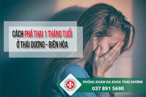 Cách phá thai 1 tháng tuổi ở Thái Dương - Biên Hòa