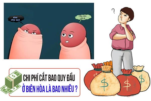 Chi phí cắt bao quy đầu ở Biên Hòa hiện nay là bao nhiêu?