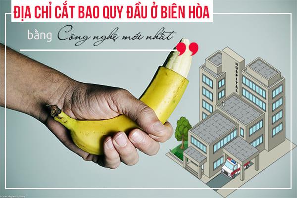 địa chỉ cắt bao quy đầu ở Biên Hòa