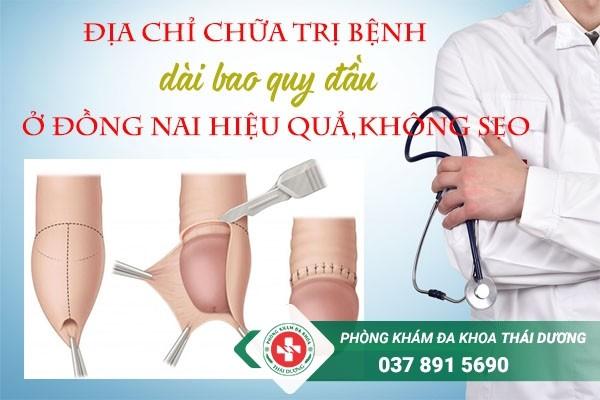 Địa chỉ chữa trị bệnh dài bao quy đầu ở Đồng Nai hiệu quả, không sẹo