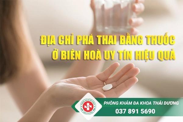 Địa chỉ phá thái bằng thuốc ở Biên Hòa uy tín hiệu quả