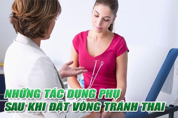 Những tác dụng phụ sau khi đặt vòng tránh thai