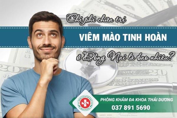 Chi phí chữa trị bệnh viêm mào tinh hoàn ở Đồng Nai hiện nay là bao nhiêu