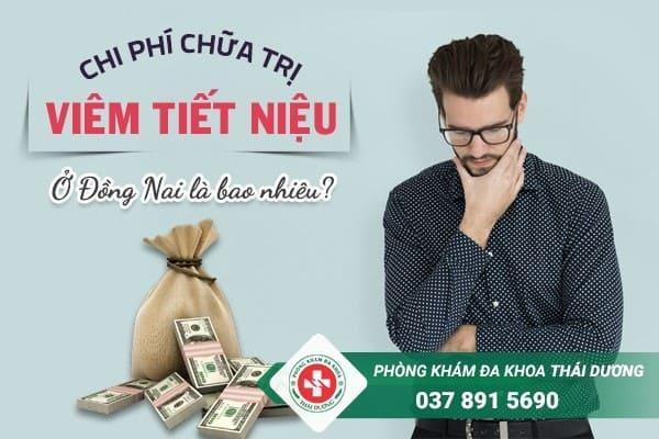 Chi phí chữa trị bệnh viêm tiết niệu ở Đồng Nai hiện nay là bao nhiêu
