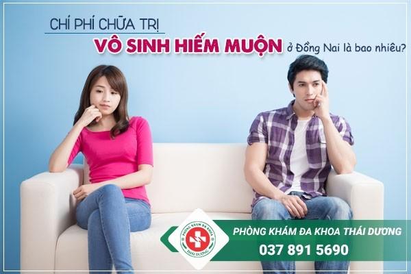Chi phí chữa trị bệnh vô sinh hiếm muộn ở Đồng Nai hiện nay là bao nhiêu?