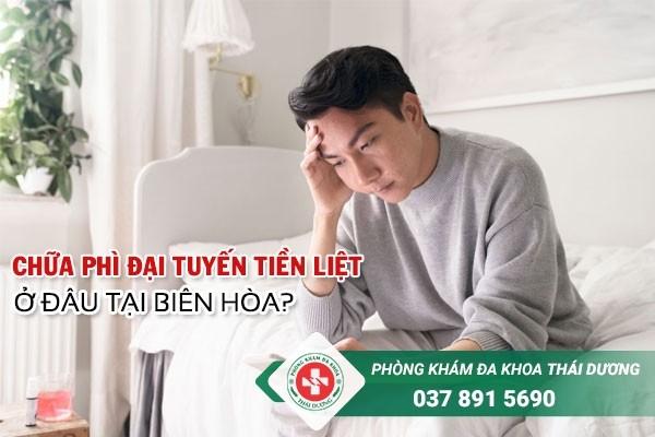 Đâu là địa chỉ chữa trị bệnh phì đại tuyến tiền liệt ở Biên Hòa uy tín?