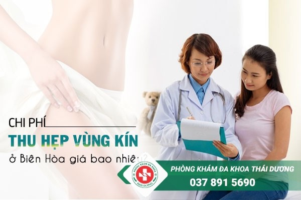 Chi phí thu hẹp vùng kín ở Biên Hòa giá bao nhiêu
