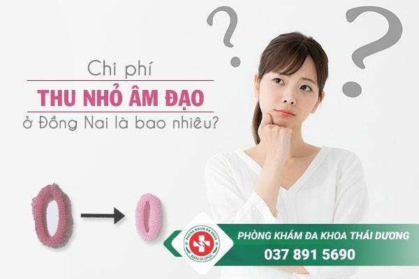 Chi phí thu nhỏ âm đạo ở Đồng Nai hiện nay là bao nhiêu