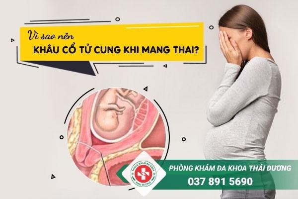 Vì sao nên khâu cổ tử cung khi mang thai