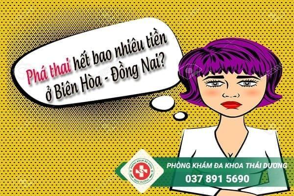 Phá thai hết bao nhiêu tiền ở Biên Hòa - Đồng Nai