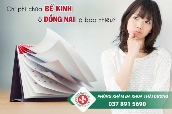 Chi phí chữa trị bệnh bế kinh ở Đồng Nai hiện nay là bao nhiêu
