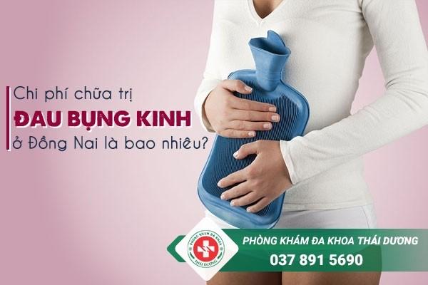 Chi phí chữa trị bệnh đau bụng kinh ở Đồng Nai hiện nay là bao nhiêu