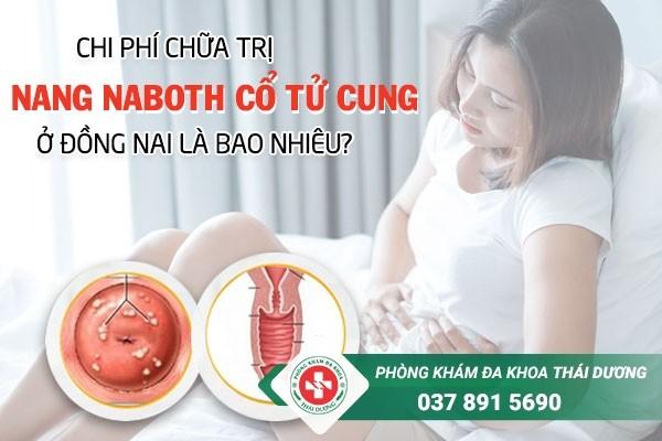 Chi phí chữa trị bệnh nang naboth cổ tử cung ở Đồng Nai