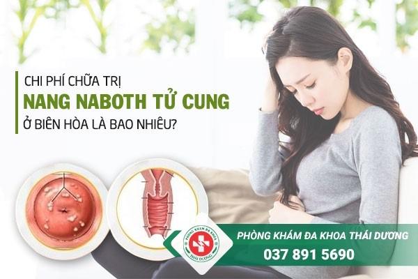 Chi phí chữa trị bệnh nang naboth tử cung ở Biên Hòa - Đồng Nai