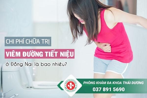 Chi phí chữa trị bệnh viêm đường tiết niệu ở Đồng Nai