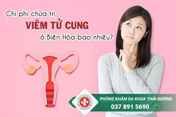 Chi phí chữa trị bệnh viêm tử cung ở Biên Hòa - Đồng Nai