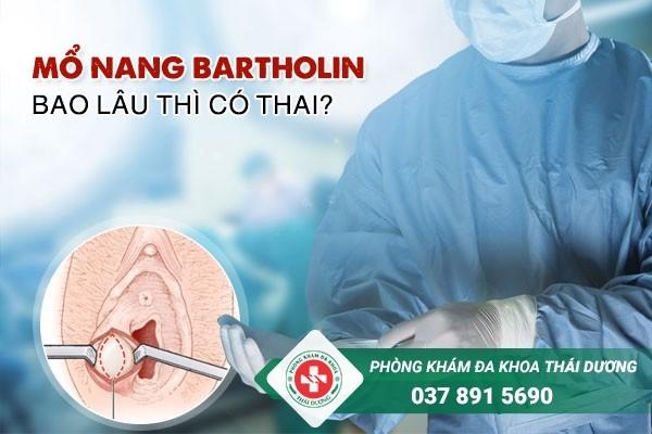 Mổ nang bartholin bao lâu thì có thai