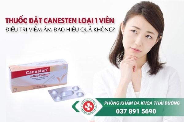 Thuốc đặt canesten loại 1 viên có điều trị viêm âm đạo hiệu quả không?