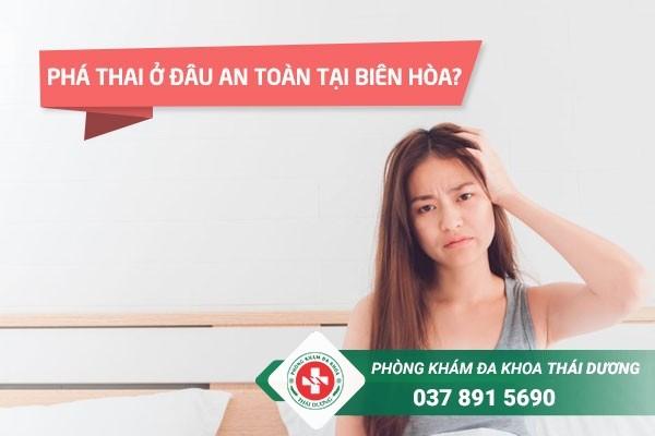 Phá thai ở đâu an toàn nhất tại Biên Hòa, Đồng Nai