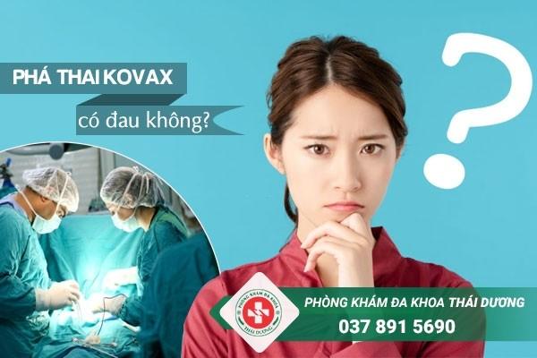 Phương pháp phá thai bằng Kovax có đau không