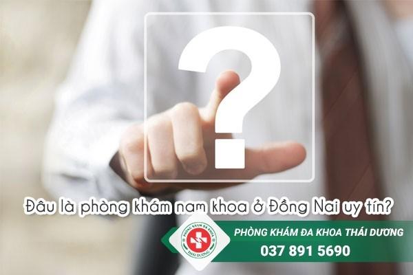 Đâu là phòng khám nam khoa ở Đồng Nai uy tín?