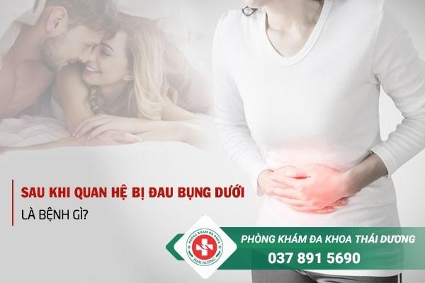 Sau khi quan hệ bị đau bụng dưới là bệnh gì?