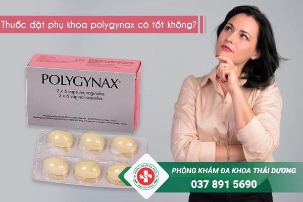 Thuốc đặt phụ khoa Polygynax có tốt không